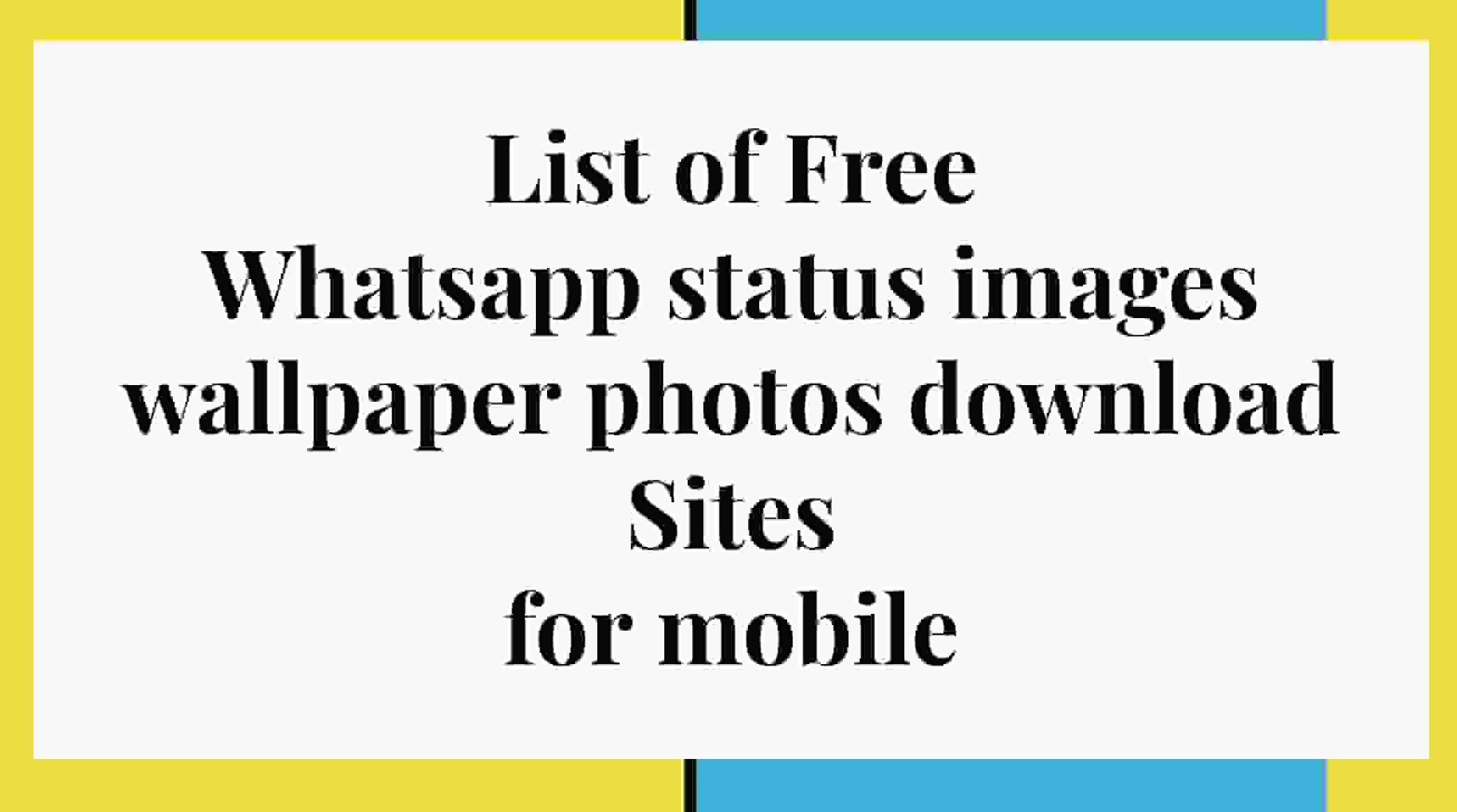 List of 10 100% Free Whatsapp status images wallpaper photos download Sites for mobile