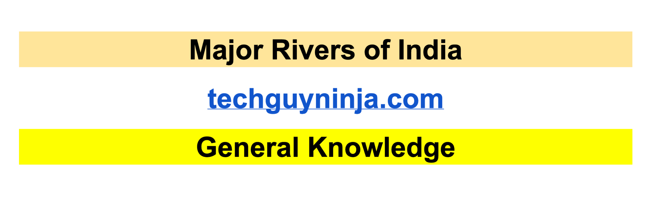 Rivers in India – Sacred, Longest, Oldest, Types