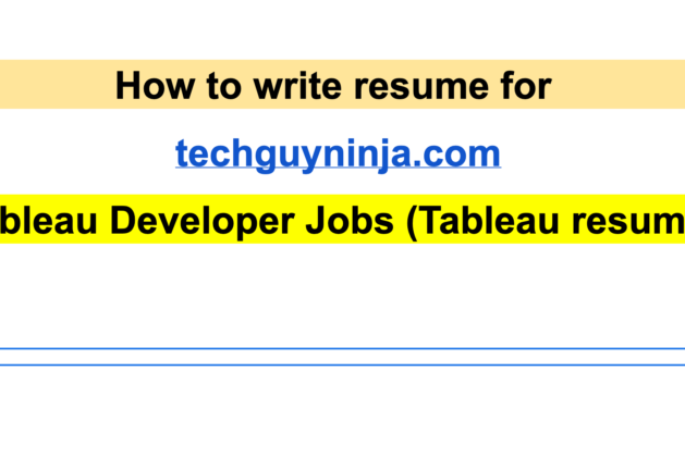 How to write resume for Tableau Developer Jobs (Tableau resume)