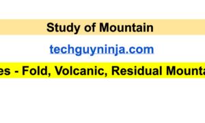 Study of Mountain Types – Fold, Volcanic, Residual Mountains